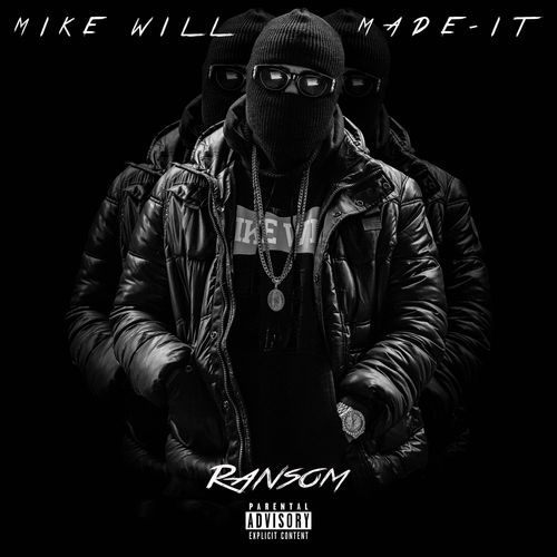 "Mike Will Made It ""Ransom"" [New Mixtape]"