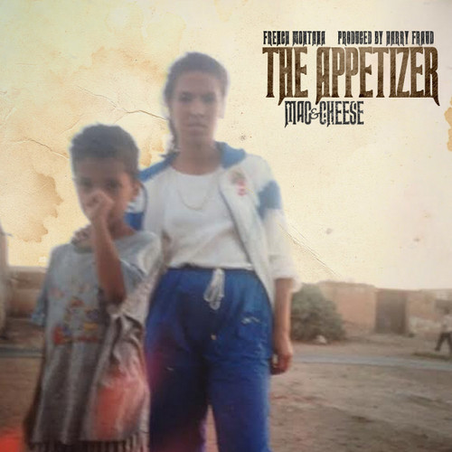 "French Montana ""Mac & Cheese 4: The Appetizer"" [New Mixtape]"