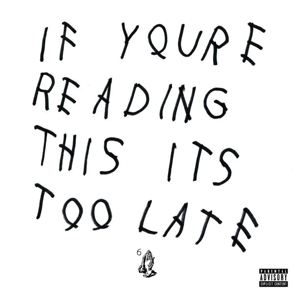 "Drake ""If You're Reading This It's Too Late"" [New Mixtape]"